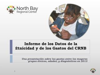 Informe de los Datos de  la  É tnicidad  y de los Gastos del CRNB