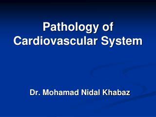 Pathology of Cardiovascular System