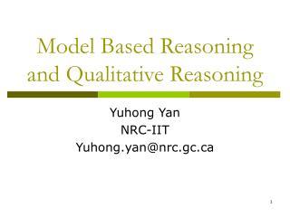Model Based Reasoning and Qualitative Reasoning