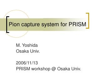 Pion capture system for PRISM
