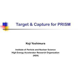 Target & Capture for PRISM