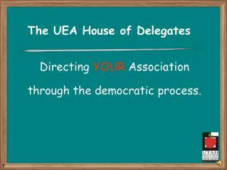 The UEA House of Delegates