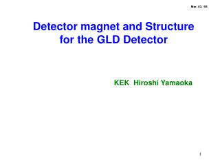 Detector magnet and Structure for the GLD Detector