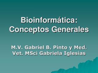 Bioinform�tica: Conceptos Generales