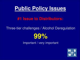 Public Policy Issues #1 Issue to Distributors: