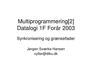 Multiprogrammering[2] Datalogi 1F For�r 2003