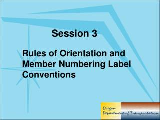 Rules of Orientation and Member Numbering Label Conventions