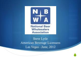 Steve Lytle American Beverage Licensees Las Vegas - June ,  2012