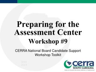 Preparing for the Assessment Center Workshop #9