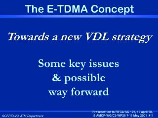 Towards a new VDL strategy Some key issues & possible  way forward