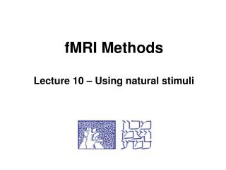 fMRI Methods Lecture 10 – Using natural stimuli