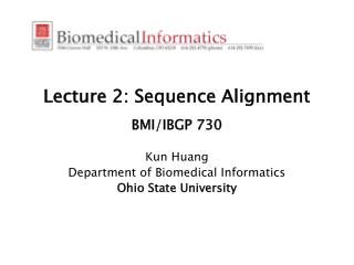 Lecture 2: Sequence Alignment  BMI/IBGP 730