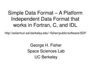 Simple Data Format – A Platform Independent Data Format that works in Fortran, C, and IDL