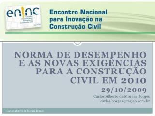 Norma de desempenho e as novas exigências para a construção civil em  2010 29/10/2009