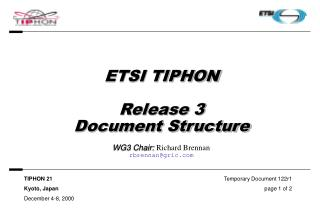 ETSI TIPHON Release 3 Document Structure  WG3 Chair:  Richard Brennan rbrennan@gric