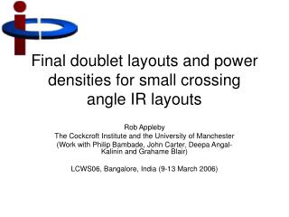 Final doublet layouts and power densities for small crossing angle IR layouts