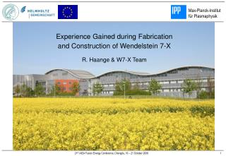 Experience Gained during Fabrication  and Construction of Wendelstein 7-X R. Haange & W7-X Team