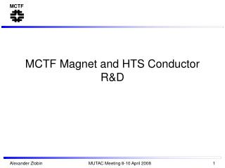 MCTF Magnet and HTS Conductor R&D