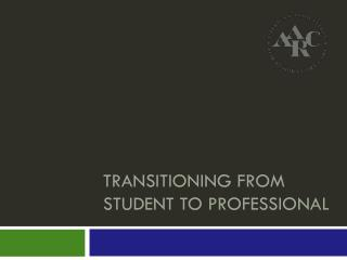 transitioning from student to professional