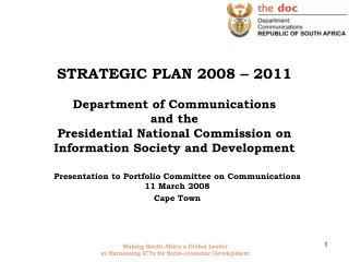 . Presentation to Portfolio Committee on Communications 11 March 2008 Cape Town