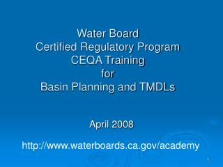 Water Board Certified Regulatory Program CEQA Training  for Basin Planning and TMDLs