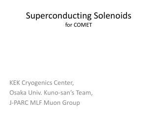 Superconducting Solenoids for COMET