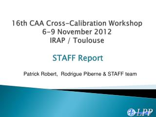 16th CAA Cross-Calibration Workshop  6-9  November  2012 IRAP / Toulouse