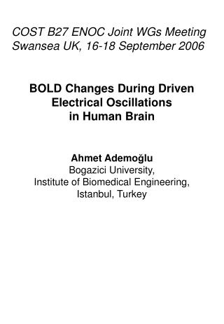 A hmet  Ademo ğ lu Bogazici University,  Institute of Biomedical Engineering, Istanbul, Turkey