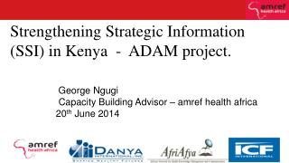 Strengthening Strategic Information (SSI) in Kenya  -  ADAM project.
