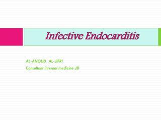 I nfective  Endocarditis