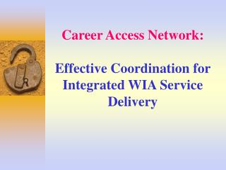 Career Access Network: Effective Coordination for Integrated WIA Service Delivery