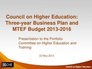 Council on Higher Education: Three-year Business Plan and MTEF Budget 2013-2016