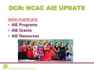 DCR: NCAC AIE UPDATE
