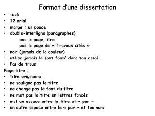 Format d'une dissertation tapé 12  arial marge : un pouce  double-interligne (paragraphes)