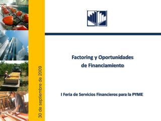 Factoring y Oportunidades  de Financiamiento
