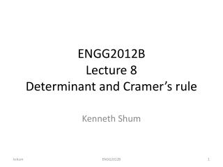 ENGG2012B Lecture 8 Determinant and Cramer's rule