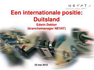 Een internationale positie: Duitsland Edwin Dekker (branchemanager NEVAT)