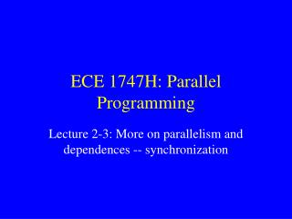 ECE 1747H: Parallel Programming