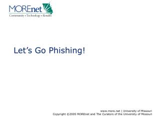 Let�s Go Phishing!