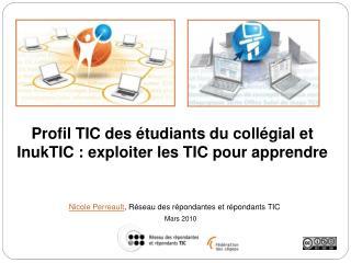 Profil TIC des étudiants du collégial et InukTIC : exploiter les TIC pour apprendre