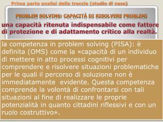 Problem Solving : capacità di risolvere problemi