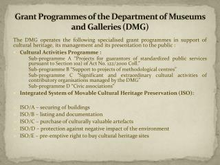 Grant  Programmes of the Department of Museums and Galleries  (DMG)