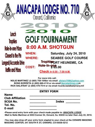 WHEN:		 Saturday, July 24, 2010 WHERE:	 SEABEE GOLF COURSE   		PORT HEUNEME, CA COST:		 $ 65.00