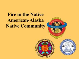 Fire in the Native American-Alaska Native Community