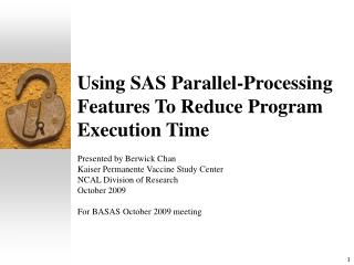 Using SAS Parallel-Processing Features To Reduce Program Execution Time