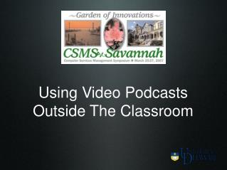 Using Video Podcasts  Outside The Classroom