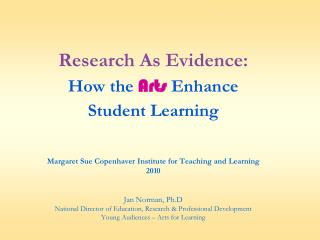 Research As Evidence: How the Arts Enhance  Student Learning