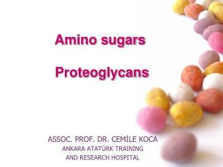 Amino sugars  Proteoglycans