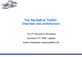 The NorduGrid Toolkit: Overview and architecture