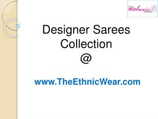 Designer Sarees Collection at TheEthnicWear